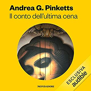 Il conto dell'ultima cena                   Di:                                                                                                                                 Andrea G. Pinketts                               Letto da:                                                                                                                                 Dario Agrillo                      Durata:  18 ore e 46 min     10 recensioni     Totali 4,1
