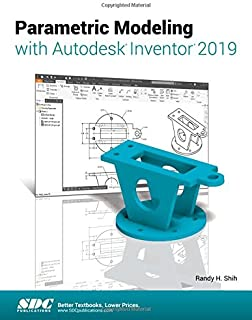 Parametric Modeling with Autodesk Inventor 2019