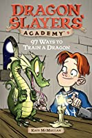 97 Ways to Train a Dragon #9 (Dragon Slayers' Academy)