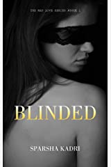 Blinded: The Mad Love Series #Book 1 Kindle Edition