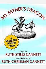 My Father's Dragon (A Newbery Honor Book) Kindle Edition