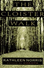 The Cloister Walk by Kathleen Norris (1996-04-02)