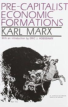 Pre-Capitalist Economic Formations - Book #20 of the Cuadernos de Pasado y Presente