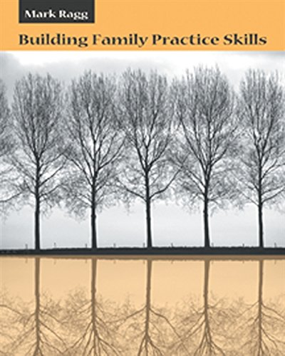 Compare Textbook Prices for Building Family Practice Skills: Methods, Strategies, and Tools Marital, Couple, & Family Counseling 1 Edition ISBN 9780534556860 by Ragg, D. Mark