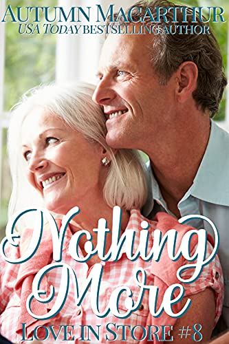 Nothing More: An older-couple marriage of convenience contemporary romance set in England (Love In Store Book 8) (English Edition)