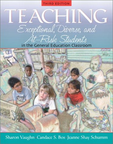 Teaching Exceptional, Diverse, and At-Risk Students in the General Education Classroom (3rd Edition)
