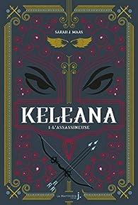 Keleana, tome 1 : L'assassineuse par Sarah J. Maas
