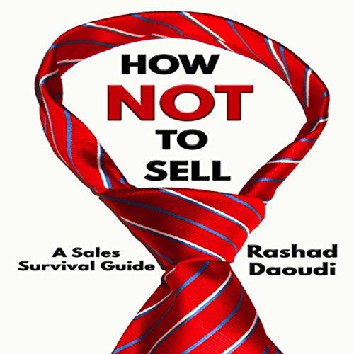How Not to Sell     A Sales Survival Guide              De :                                                                                                                                 Rashad Daoudi                               Lu par :                                                                                                                                 Kevin Theis                      Durée : 5 h et 7 min     Pas de notations     Global 0,0