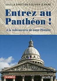 Entrez au Panthéon ! par Olivier Le Naire