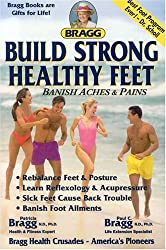 Image: Build Strong Healthy Feet, by Paul C. Bragg (Author), Patricia Bragg (Author). Publisher: Bragg Health Sciences (November 18, 2004)