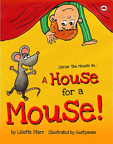 A House for a Mouse: Oscar the Mouse in... (Red Beetle) by [Lisette Starr, Gustyawan]
