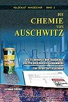 Die Chemie von Auschwitz: Die Technologie und Toxikologie von Zyklon B und den Gaskammern - Eine Tatortuntersuchung (Holocaust Handbuecher)