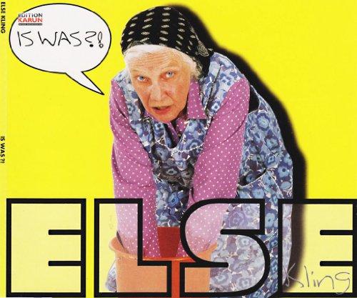 Else Kling - Is was?!