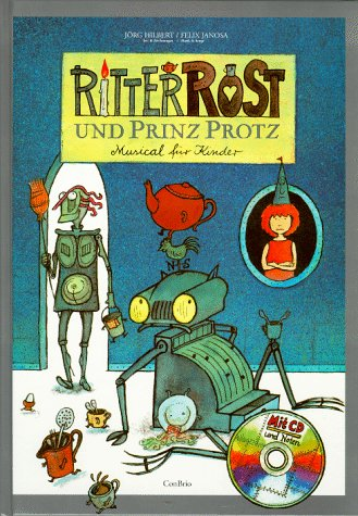 Ritter Rost und Prinz Protz. Ein Kindermusical