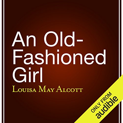 An Old-Fashioned Girl audiobook cover art