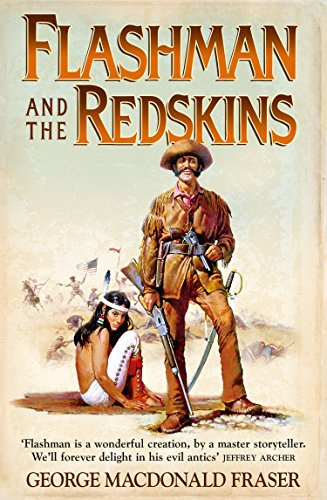 Ebook Flashman And The Redskins The Flashman Papers 7 By George Macdonald Fraser