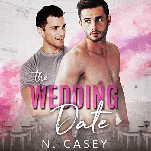 The Wedding Date: A Fake Relationship Romance audiobook cover art