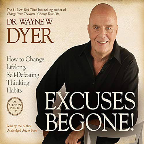 Excuses Begone!     How to Change Lifelong, Self-Defeating Thinking Habits              By:                                                                                                                                 Wayne W. Dyer                               Narrated by:                                                                                                                                 Wayne W. Dyer                      Length: 7 hrs and 20 mins     57 ratings     Overall 4.8