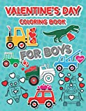 Valentine's Day Coloring Book for Boys: For Kids, Boys And Girls, Pages with Train, Tractor, Digger, Truck, Cars, Robots, Dinosaurs, Hearts