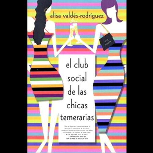 El Club de las Chicas Temeraria (Texto Completo) [The Dirty Girls' Club] audiobook cover art