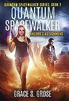 Quantum Spacewalker: Aneera's Assignment