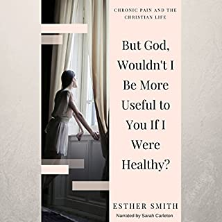 But God, Wouldn't I Be More Useful to You If I Were Healthy? audiobook cover art