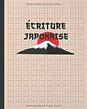 ÉCRITURE JAPONAISE: CAHIER POUR LA PRATIQUE DE LA CALIGRAPHIE DES CARACTÈRES KANJI...