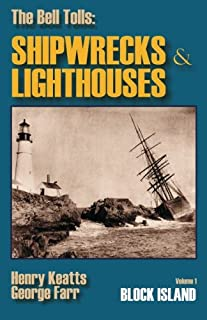 The Bell Tolls: Shipwrecks & Lighthouses: Volume 1 Block Island