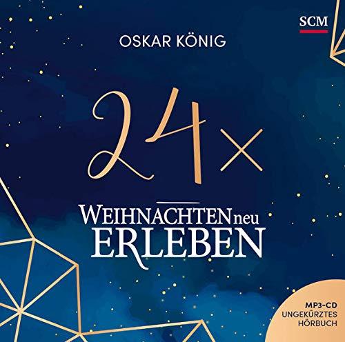 24 x Weihnachten neu erleben - Hörbuch