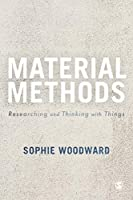 Material Methods: Researching and Thinking with Things