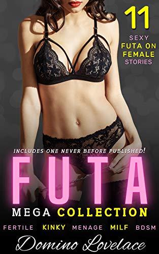 Futa Mega Collection: 11 Sexy Futa on Female Stories: Fertile Kinky Menage MILF BDSM (English Edition)