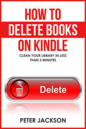 How to Delete Books From Your Kindle Library: Clean Your Library in Less Than 3 Minutes (English Edition)