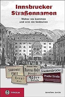 Die Innsbrucker Straßennamen: Woher sie kommen und was sie