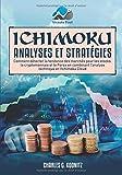 Ichimoku Analyses & Stratégies - Comment détecter la tendance des marchés pour les stocks, la cryptomonnaie et le Forex en combinant l'analyse technique et l'Ichimoku Cloud