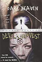 Dark Heaven and Devil's Harvest