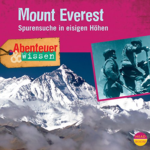 Mount Everest - Spurensuche in eisigen Höhen  audiobook cover art
