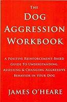The Dog Aggression Workbook