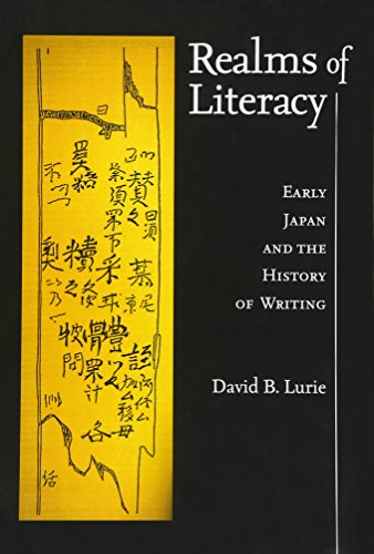 Realms of Literacy: Early Japan and the History of Writing (Harvard East Asian Monographs)