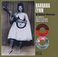 A Good Woman: The Complete Tribe & Jetstream Singles 1966-1979 by Barbara Lynn (2011-11-08)