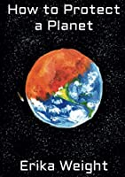 How to Protect a Planet