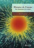 Histoire de l'atome - De l'intuition à la réalité