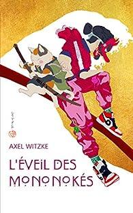 L'Éveil des Mononokés par Axel Witzke
