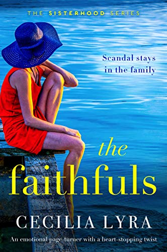 The Faithfuls: An emotional page-turner with a heart-stopping twist (The Sisterhood Series) by [Cecilia Lyra]