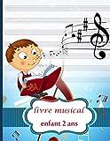 livre musical enfant 2 ans: 100 pages Cahier de musique Cadeau pour enfant 2 ans
