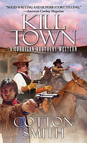 Kill Town (A Corrigan Brothers Western Book 2)