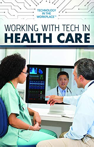 Working With Tech in Health Care (Technology in the Workplace)