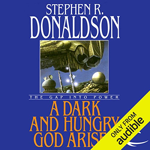 A Dark and Hungry God Arises: The Gap into Power     The Gap Cycle, Book 3               By:                                                                                                                                 Stephen R. Donaldson                               Narrated by:                                                                                                                                 Scott Brick                      Length: 20 hrs and 10 mins     248 ratings     Overall 4.5