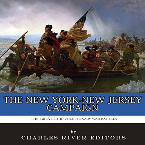 The Greatest Revolutionary War Battles: The New York-New Jersey Campaign audiobook cover art