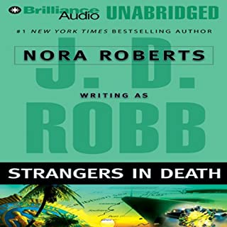 Strangers in Death     In Death, Book 26              Written by:                                                                                                                                 J. D. Robb                               Narrated by:                                                                                                                                 Susan Ericksen                      Length: 13 hrs and 13 mins     5 ratings     Overall 4.8