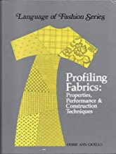 Profiling Fabrics: Properties, Performance and Construction Techniques (Language of fashion series)